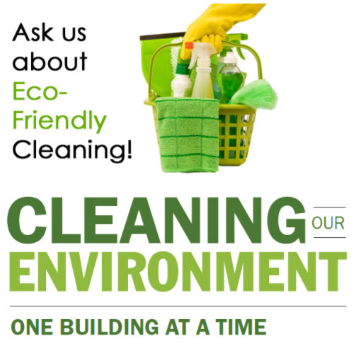 Ask us about Eco-Friendly Cleaning!